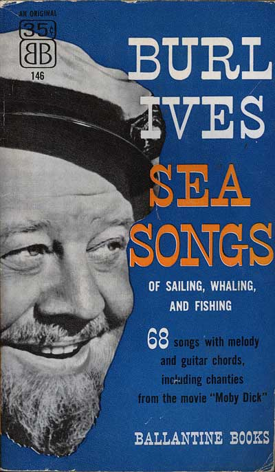 [Front cover of BURL IVES SEA SONGS, the book I bought